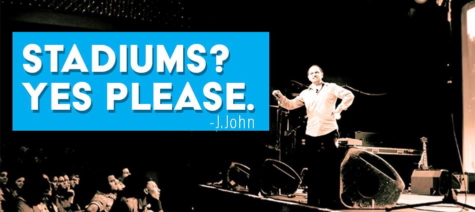 J.John - stadiums? Yes please