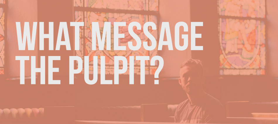 What Message the Pulpit?